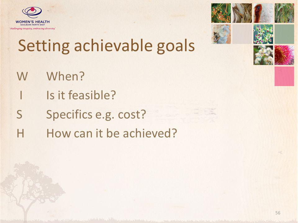 Setting achievable goals