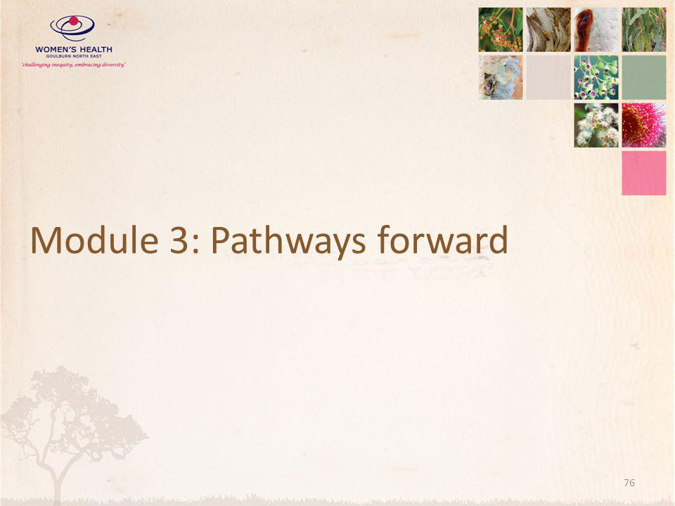 Module 3: Pathways forward