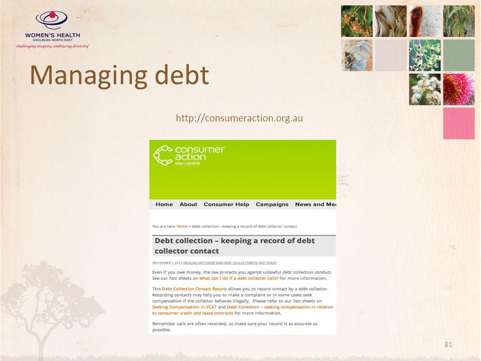 Managing debt http://consumeraction.org.au