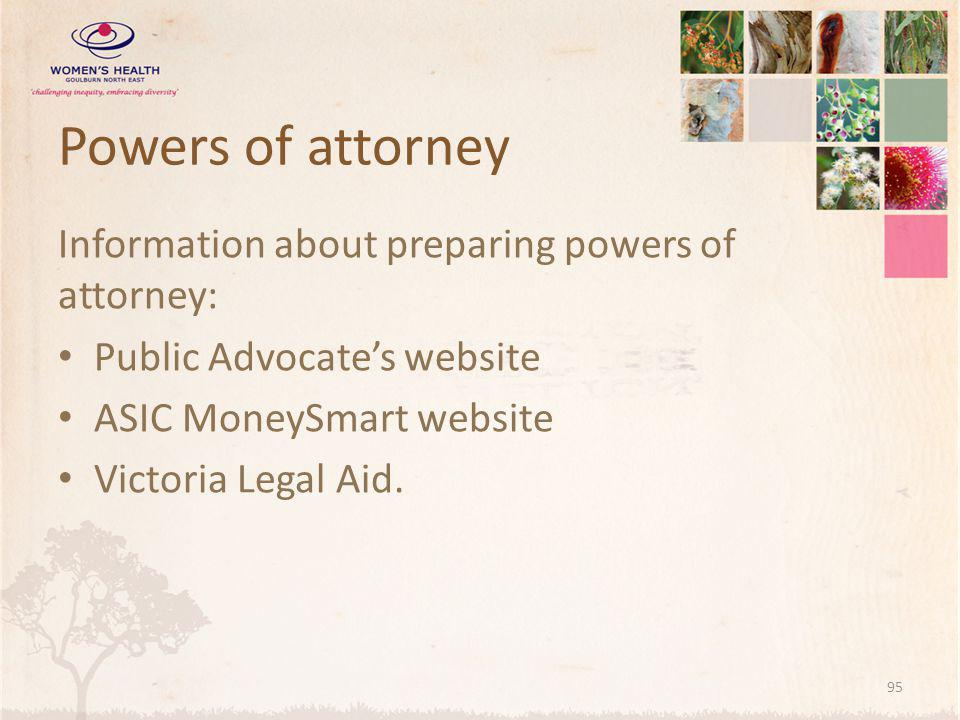 Powers of attorney Information about preparing powers of attorney: