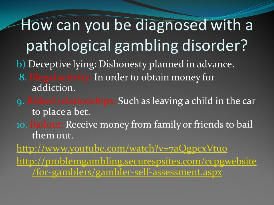 How can you be diagnosed with a pathological gambling disorder
