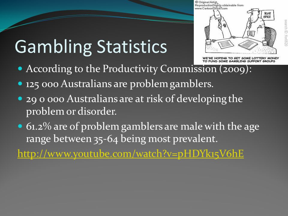 Gambling Statistics According to the Productivity Commission (2009):