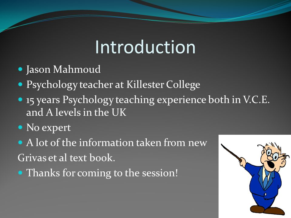 Introduction Jason Mahmoud Psychology teacher at Killester College
