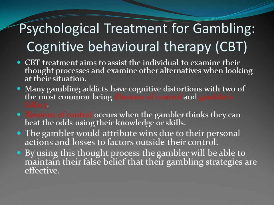 Psychological Treatment for Gambling: Cognitive behavioural therapy (CBT)