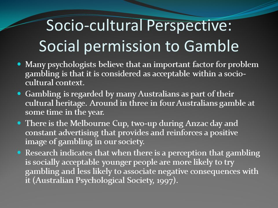 Socio-cultural Perspective: Social permission to Gamble