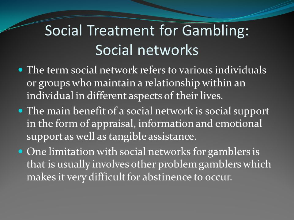 Social Treatment for Gambling: Social networks