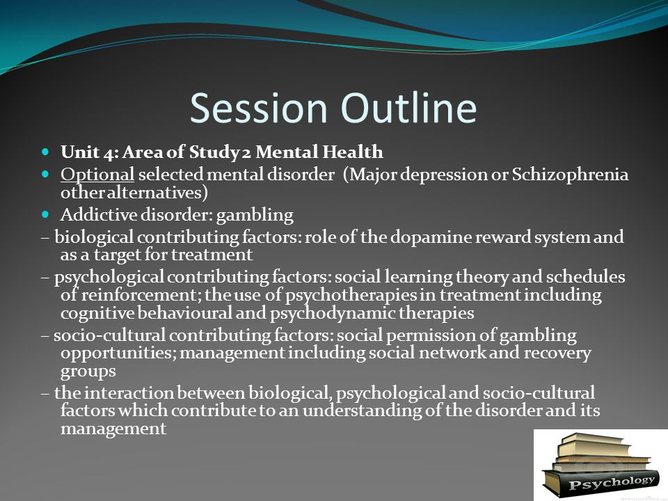 Session Outline Unit 4: Area of Study 2 Mental Health