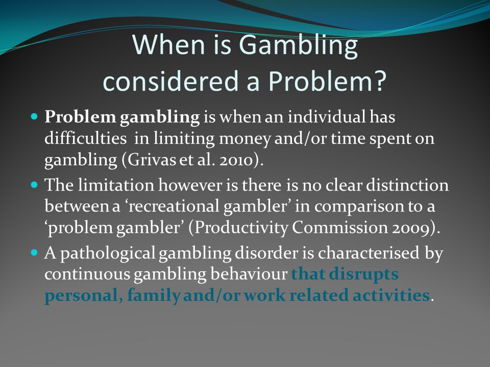 When is Gambling considered a Problem