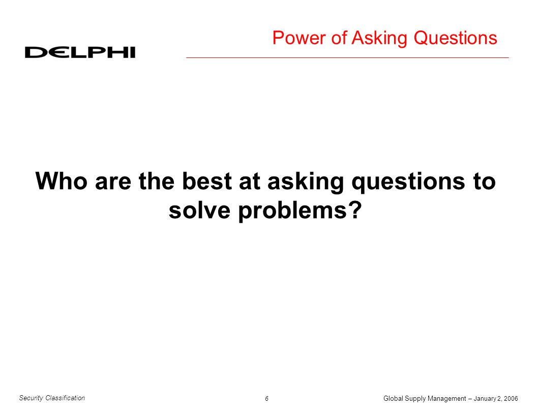 Who are the best at asking questions to solve problems