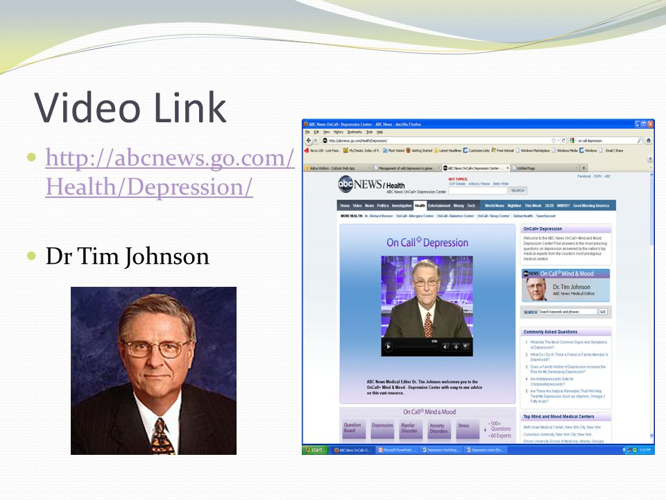 Video Link http://abcnews.go.com/Health/Depression/ Dr Tim Johnson