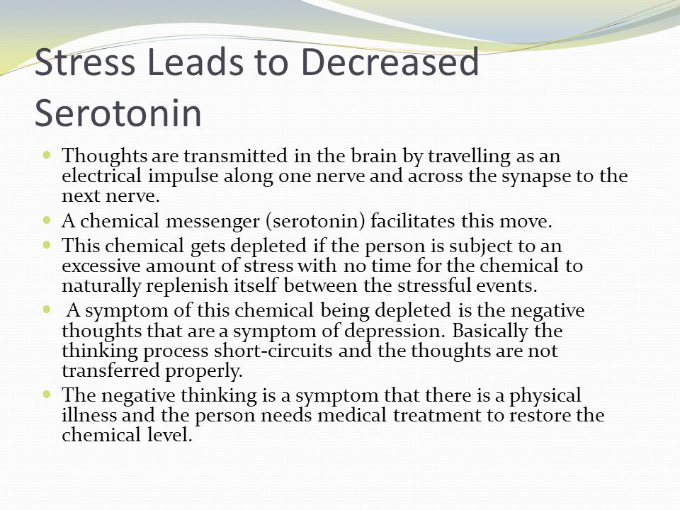 Stress Leads to Decreased Serotonin