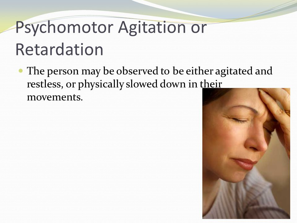Psychomotor Agitation or Retardation