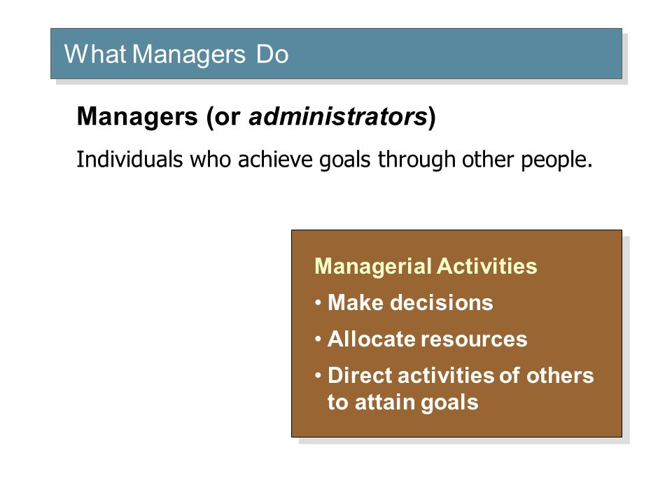 Managers (or administrators)