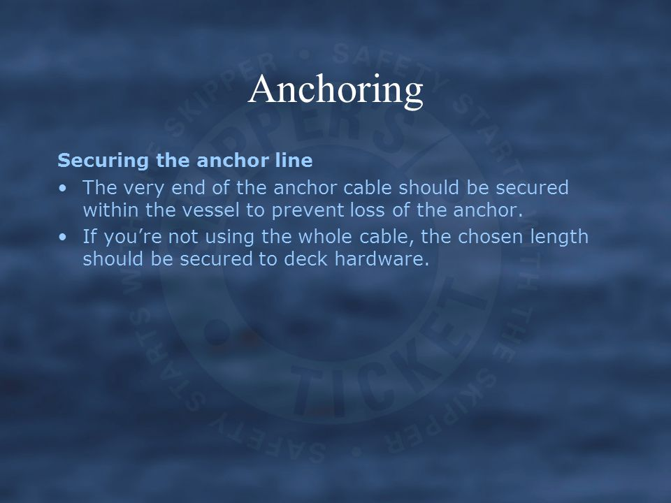 Anchoring Securing the anchor line