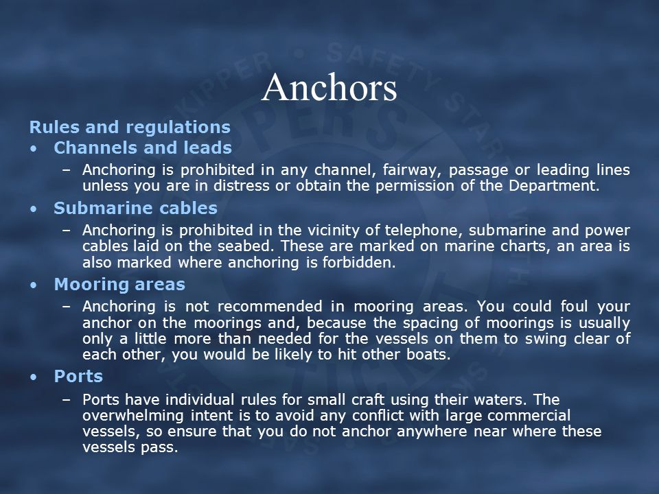 Anchors Rules and regulations Channels and leads Submarine cables