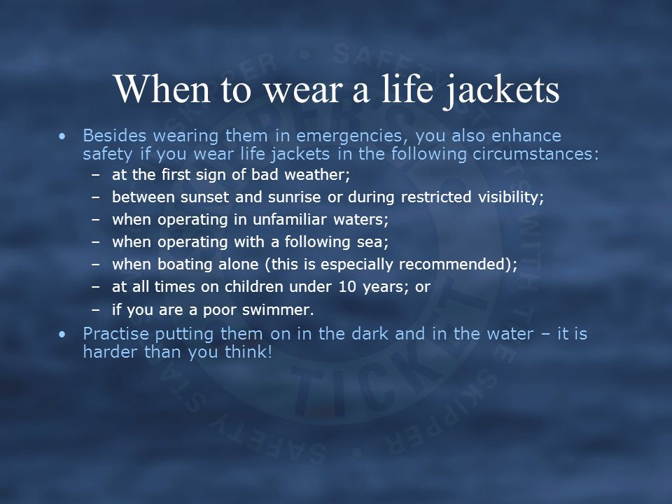 When to wear a life jackets
