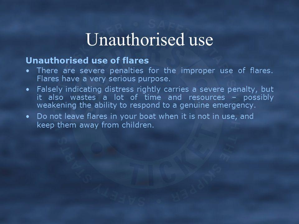 Unauthorised use Unauthorised use of flares