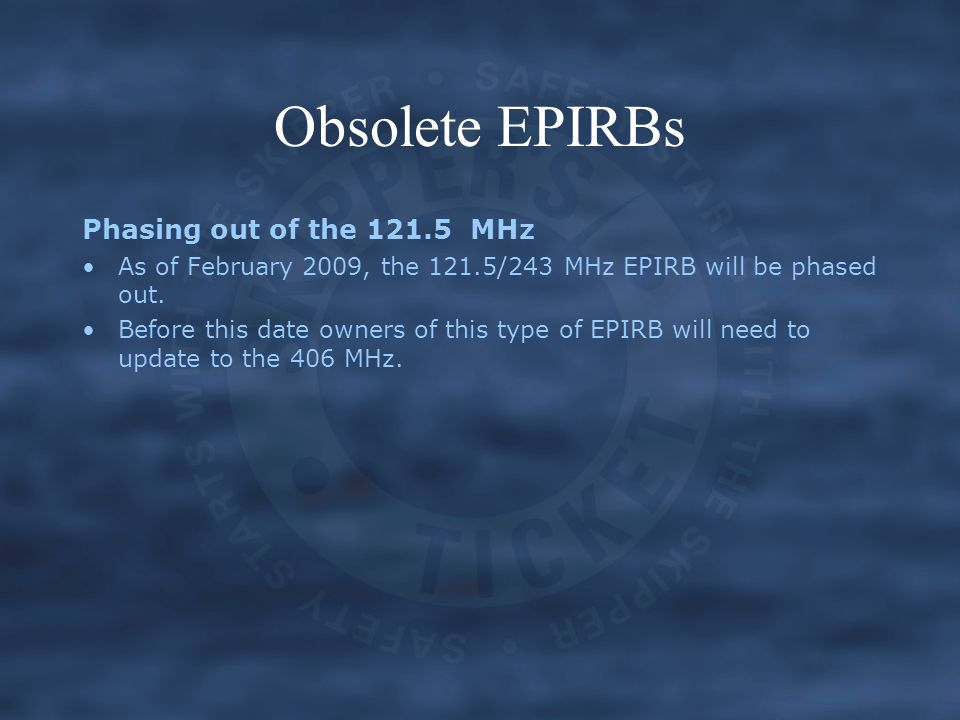 Obsolete EPIRBs Phasing out of the 121.5 MHz