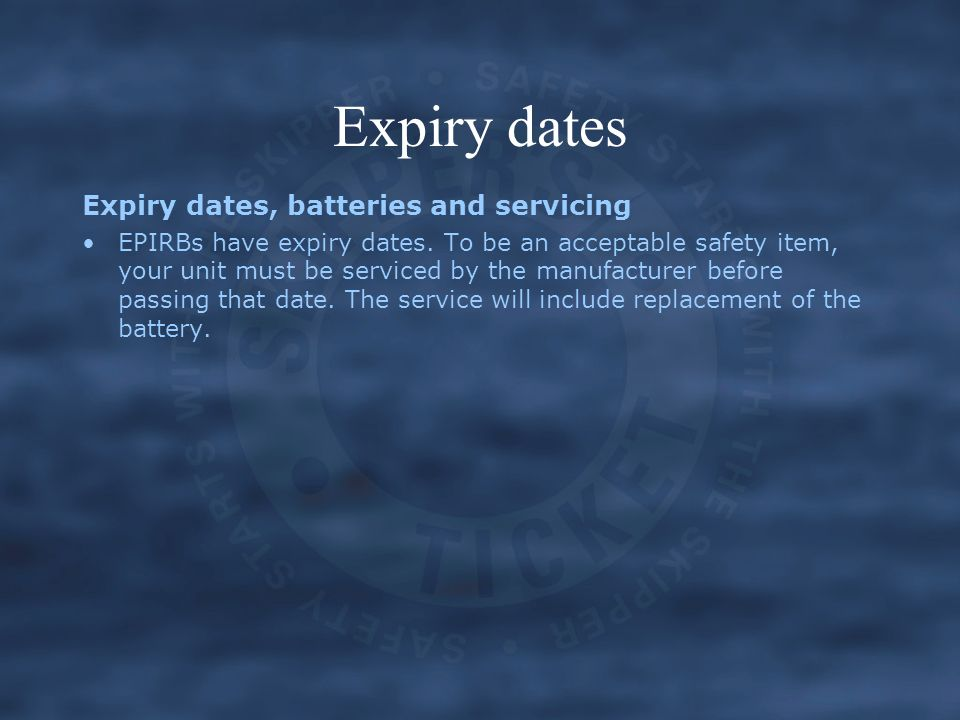 Expiry dates Expiry dates, batteries and servicing