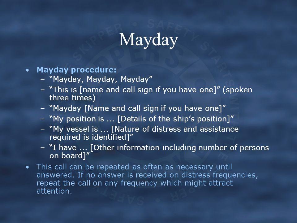 Mayday Mayday procedure: Mayday, Mayday, Mayday
