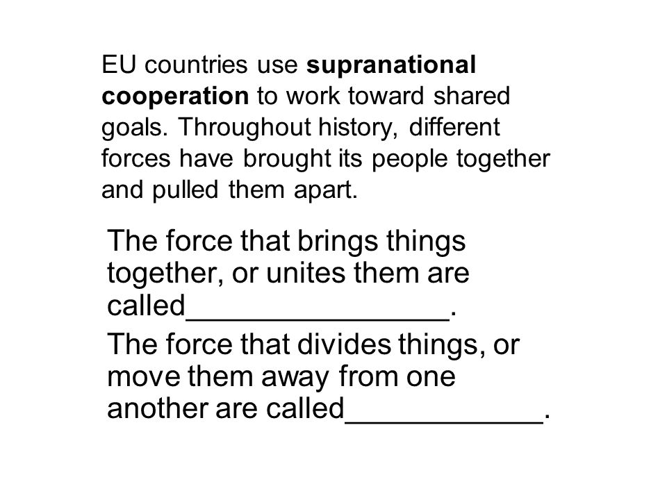 EU countries use supranational cooperation to work toward shared goals