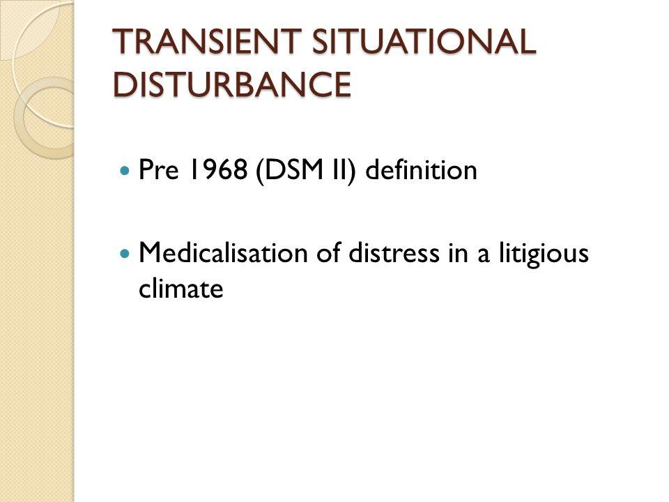 TRANSIENT SITUATIONAL DISTURBANCE