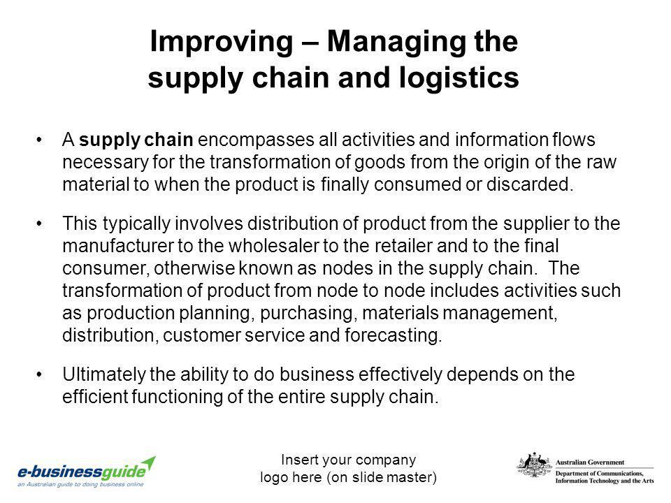 Improving – Managing the supply chain and logistics