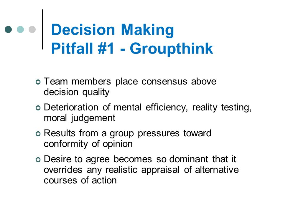 Decision Making Pitfall #1 - Groupthink