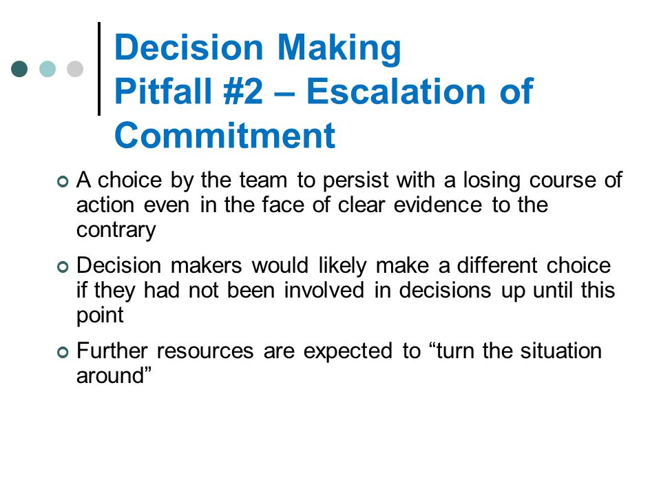 Decision Making Pitfall #2 – Escalation of Commitment