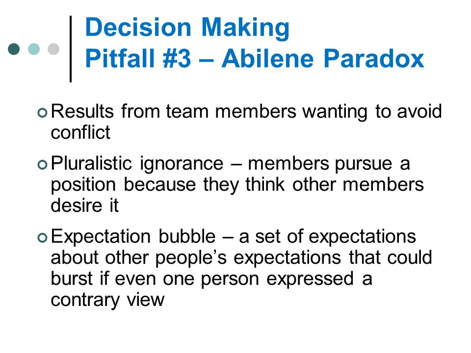 Decision Making Pitfall #3 – Abilene Paradox