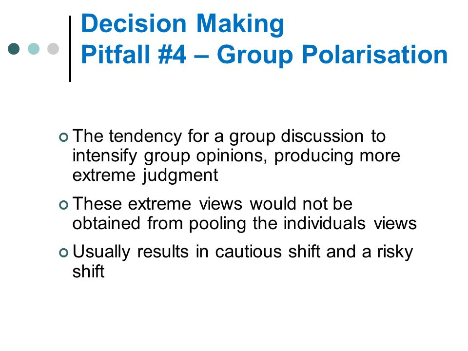 Decision Making Pitfall #4 – Group Polarisation