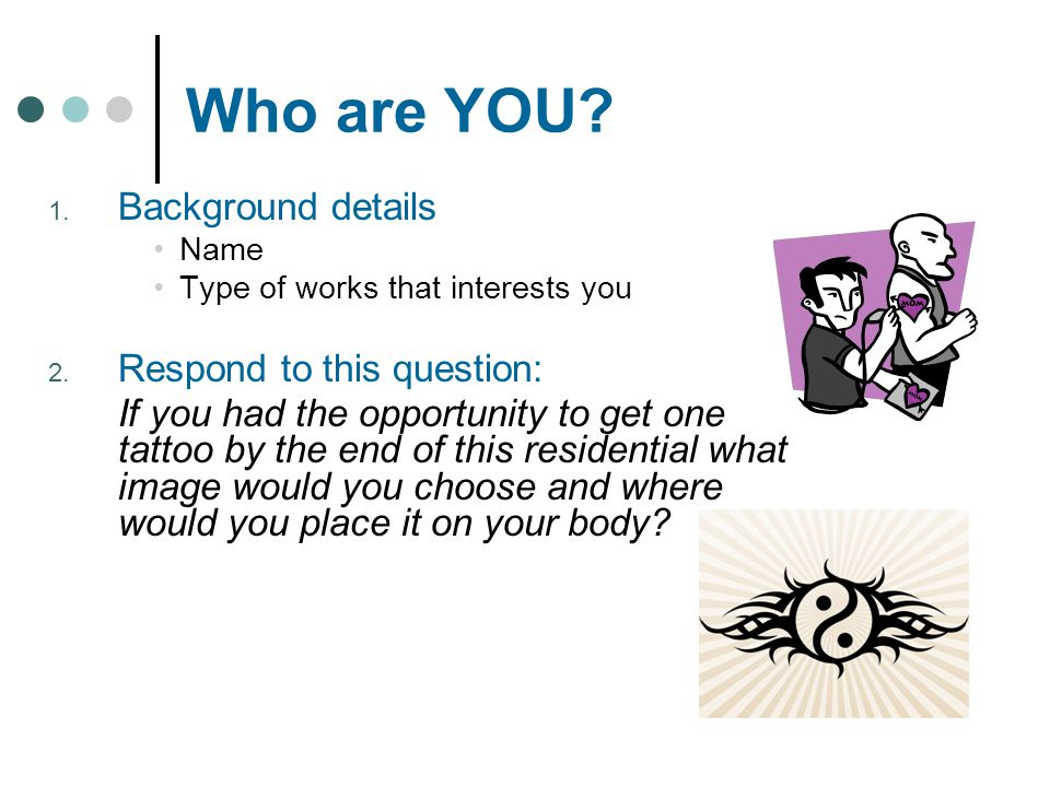 Who are YOU Background details Respond to this question:
