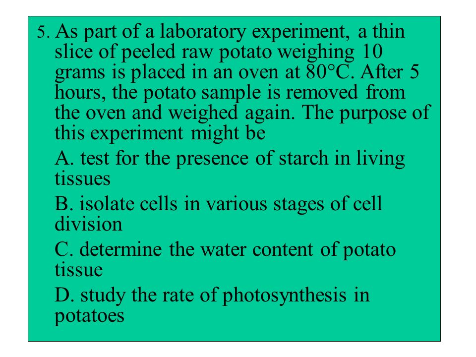A. test for the presence of starch in living tissues