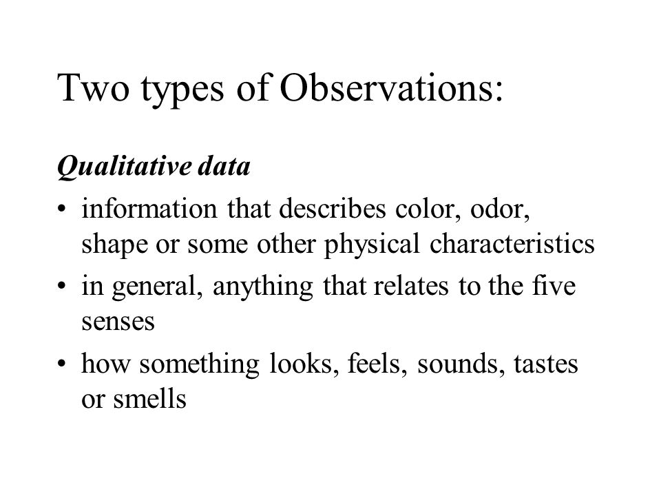 Two types of Observations: