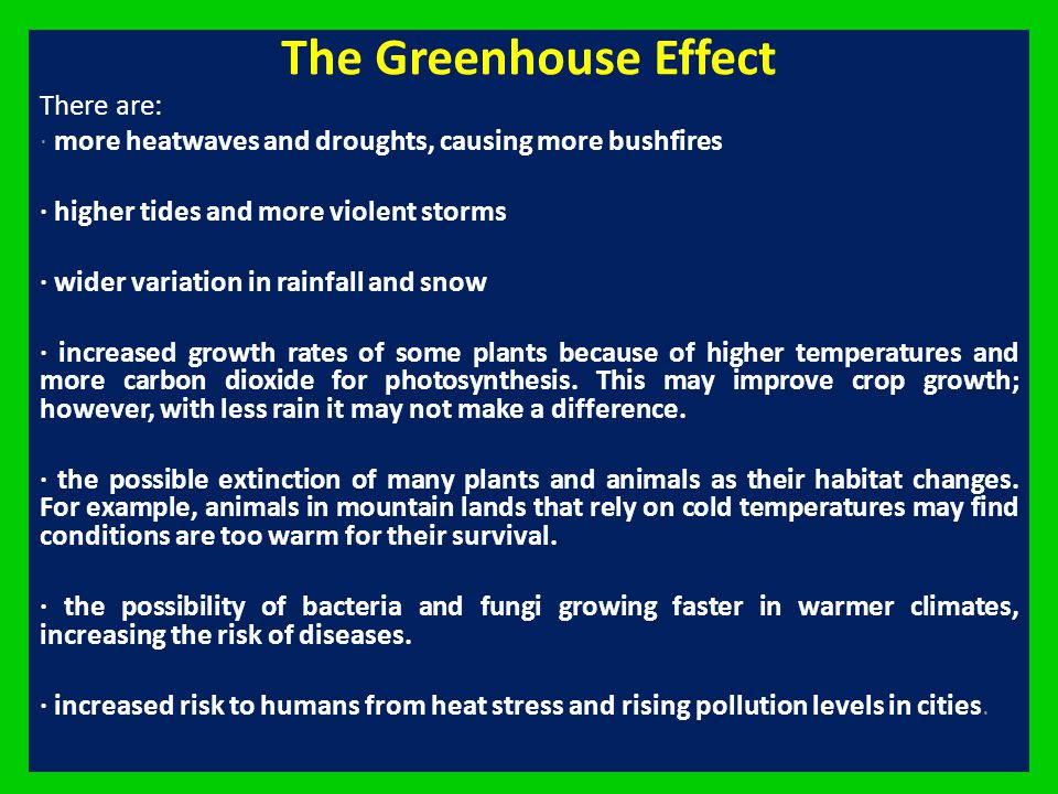 The Greenhouse Effect There are: