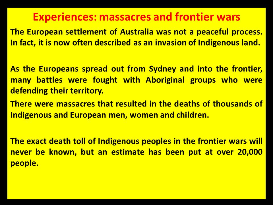 Experiences: massacres and frontier wars
