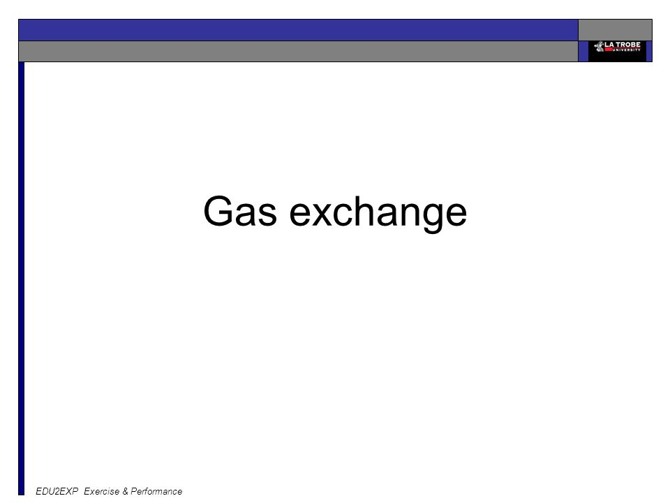 Gas exchange EDU2EXP Exercise & Performance