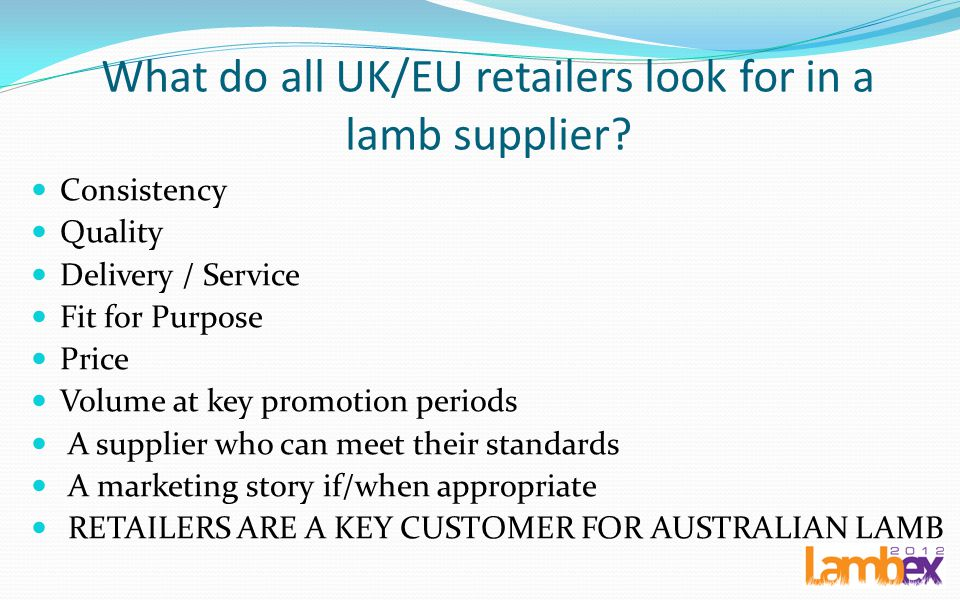 What do all UK/EU retailers look for in a lamb supplier