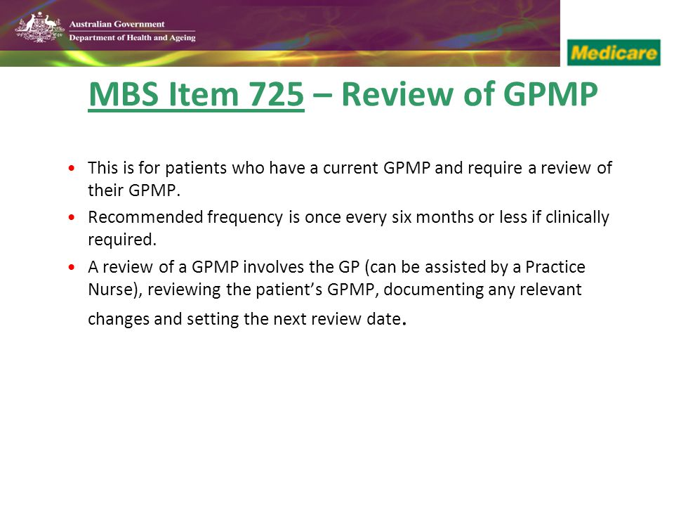 MBS Item 725 – Review of GPMP