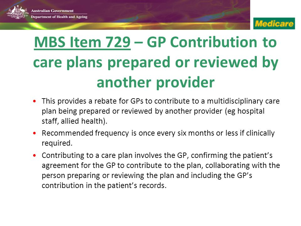 MBS Item 729 – GP Contribution to care plans prepared or reviewed by another provider