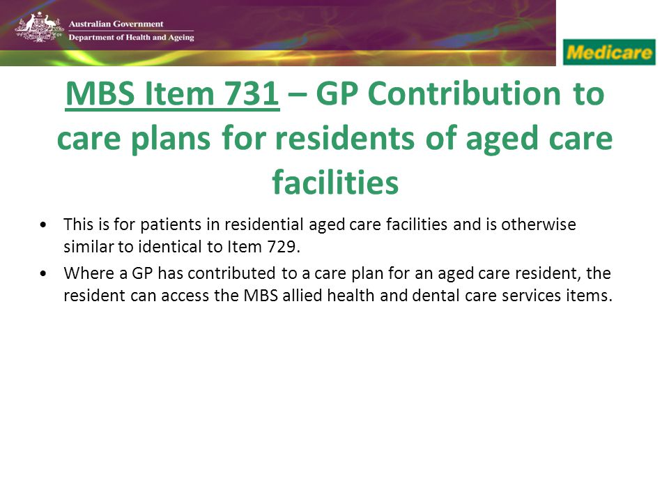 MBS Item 731 – GP Contribution to care plans for residents of aged care facilities
