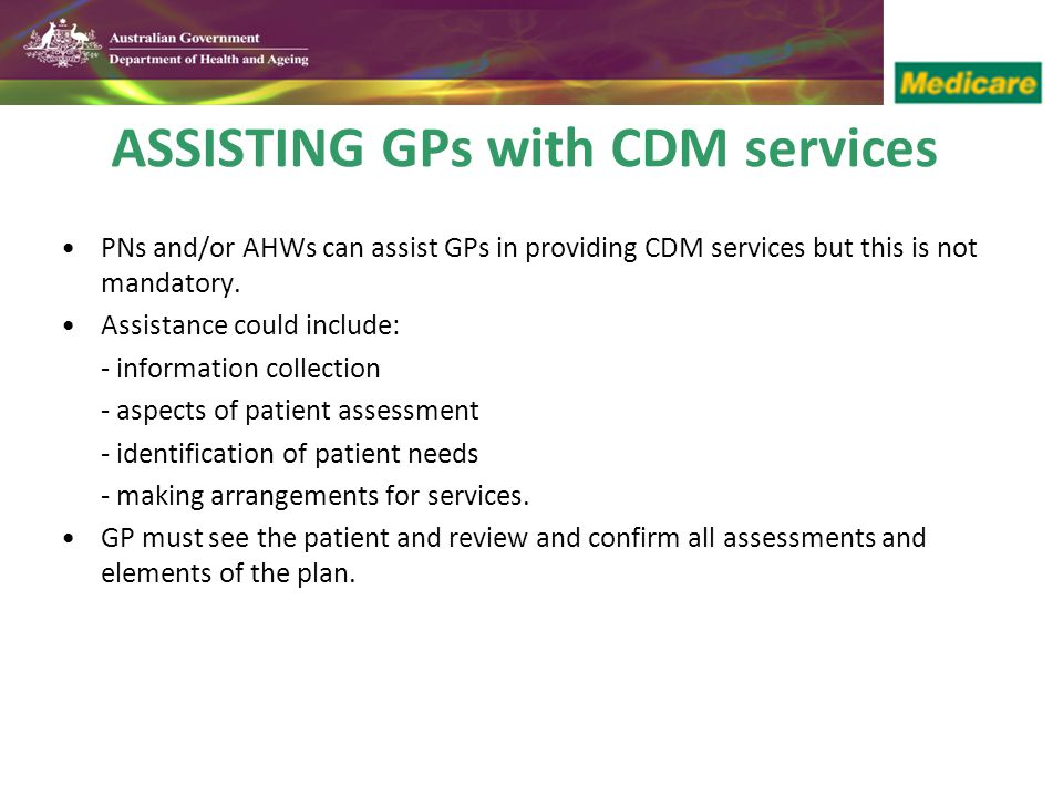 ASSISTING GPs with CDM services