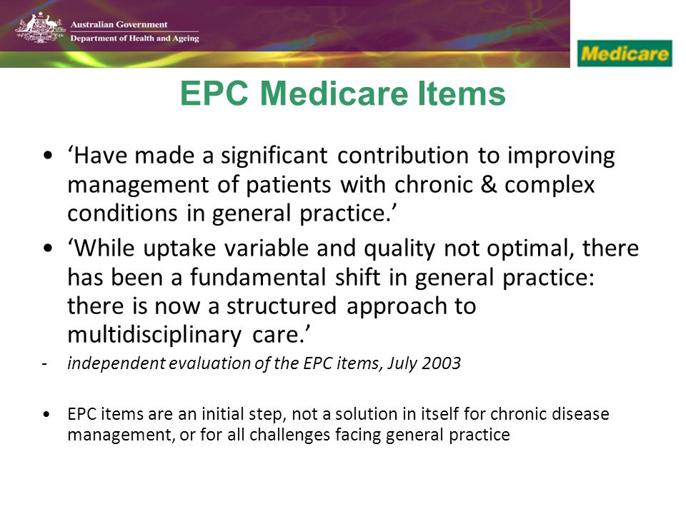 EPC Medicare Items 'Have made a significant contribution to improving management of patients with chronic & complex conditions in general practice.'
