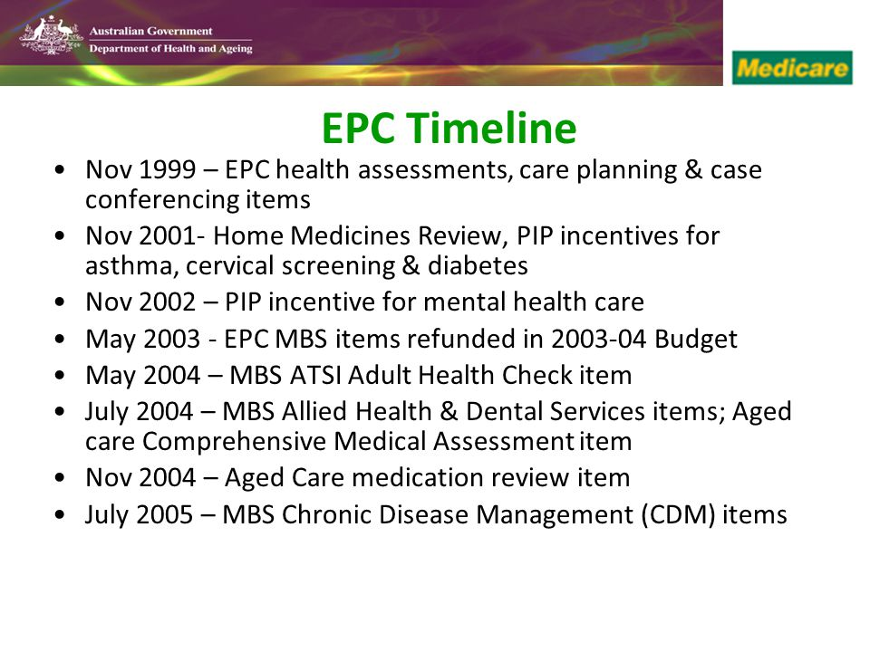 EPC Timeline Nov 1999 – EPC health assessments, care planning & case conferencing items.