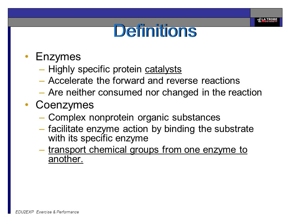 Definitions Enzymes Coenzymes Highly specific protein catalysts