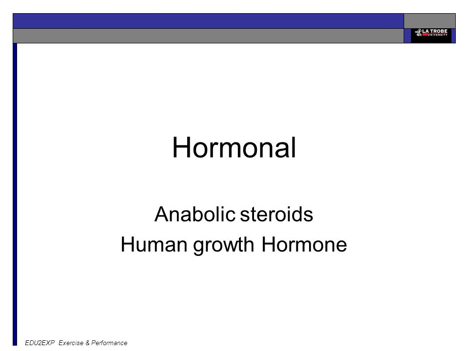 Anabolic steroids Human growth Hormone