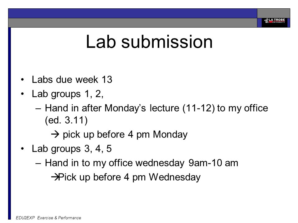 Lab submission Labs due week 13 Lab groups 1, 2,