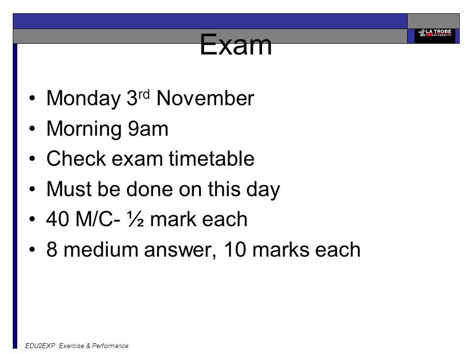 Exam Monday 3rd November Morning 9am Check exam timetable
