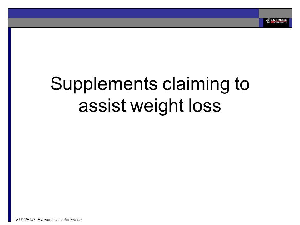 Supplements claiming to assist weight loss