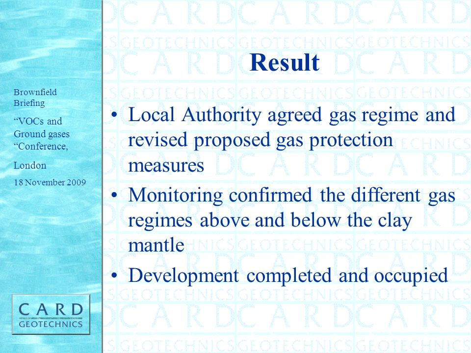 Result Local Authority agreed gas regime and revised proposed gas protection measures.